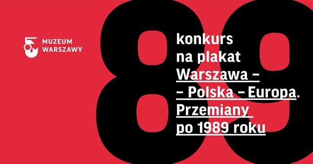 Konkurs Na Plakat Warszawa Polska Europa Przemiany Po 1989