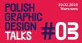 Polish Graphic Design Talks #3