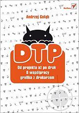 DTP. Od projektu aż po druk. O współpracy grafika z drukarzem