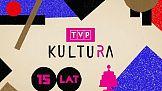 "TVP Kultura uruchamia kanał internetowy ""TVP Kultura 15 lat"""