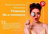 Nowe rozwiązania reklamowe Pinteresta dla e-commerce