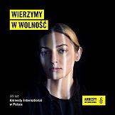 Wierzymy w wolność: Polscy twórcy w kampanii Amnesty International