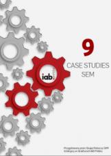 Jak efektywnie prowadzić kampanie w wyszukiwarkach? Casebook SEM