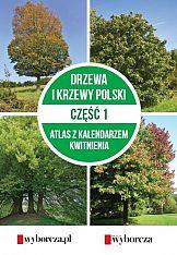 """""""Drzewa i krzewy Polski. Atlas z kalendarzem kwitnienia"""" z Gazetą Wyborczą"""