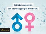 Kobiety i mężczyźni – jacy są w Internecie?