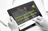 Konsumenci, marki i nowa komunikacja – nowy raport na rynku