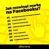 8 sposobów, aby rozwinąć markę na Facebooku