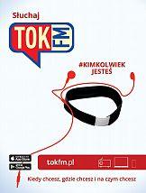 Kimkolwiek jesteś: Kampania reklamowa Radia Tok FM