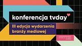 Konferencja tv day: 3 edycja. 3 oblicza telewizji. 3 gości specjalnych