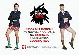 """Make Poland Great Again"" - nowy format wideo Gazeta.pl i Make Life Harder"