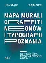 Z bliska / Z daleka: murale, graffiti, neony i typografia Poznania