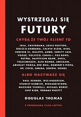 Wystrzegaj się Futury: Książka Douglasa Thomasa nakładem wydawnictwa Karakter