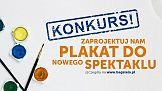 Teatr Bagatela: Konkurs na plakat i logo spektaklu