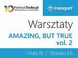 """FestiwalDruku.pl: Warsztaty termotransferowe """"Amazing, but true vol.2"""" z firmą Integart"""