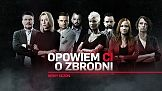 """Nowy sezon """"Opowiem ci o zbrodni"""" w CI Polsat"""