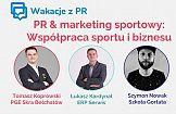Wakacje z PR: PR & marketing sportowy