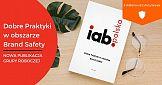 IAB: Dobre Praktyki w obszarze Brand Safety