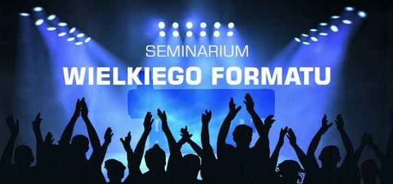 Seminarium Wielkiego Formatu już 24-25 października